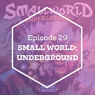 Episode 29: Small World: Underground