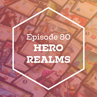 Episode 80: Hero Realms