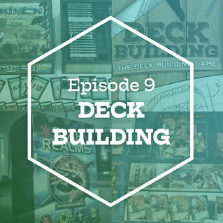 Episode 9: Deck Building