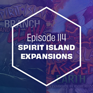 Episode 114: Spirit Island Expansions