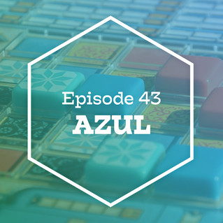 Episode 43: Azul