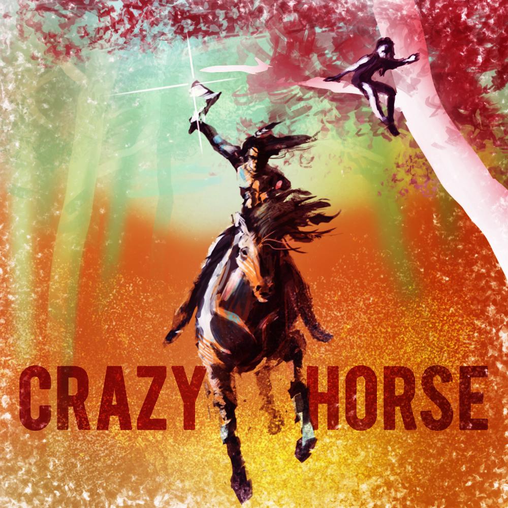 Crazy Horse (Pt. 1)