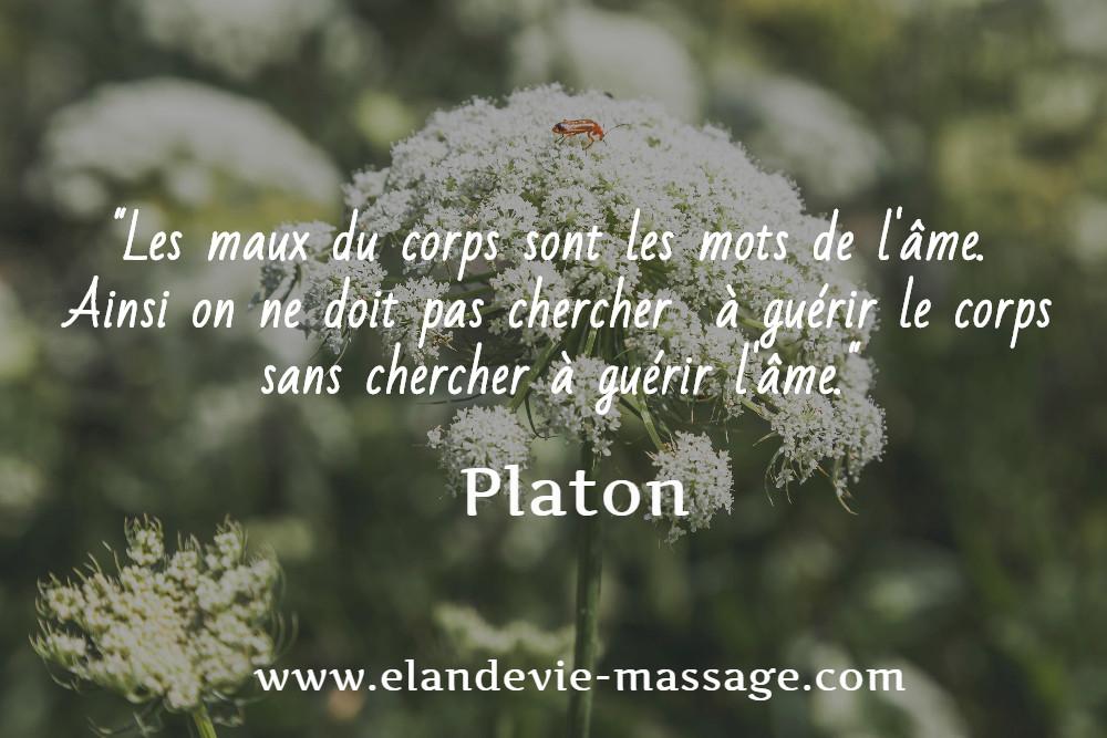 Citation de Platon - Les maux du corps sont les mots de l'âme. Massage Les Angles Gard