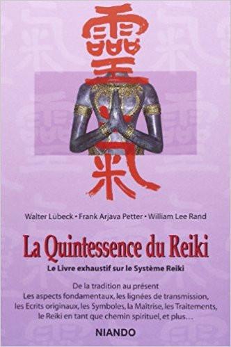 La Quintessence du Reiki aux éditions Niando. Walter Lübeck - Franck Arjava Petter - William Lee Rand