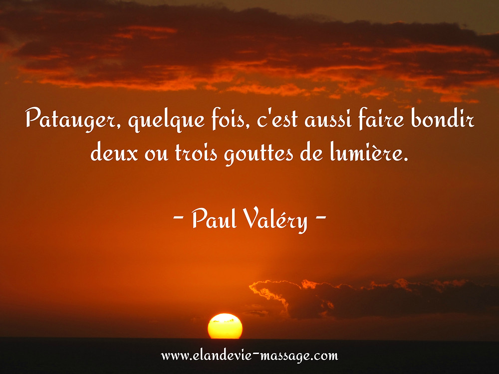 Citation Paul Valéry - Elan de vie Massage Avignon