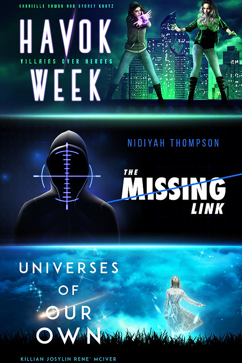 Three Book Collection (Havok Week, Universes of Our Own,The Missing Link)