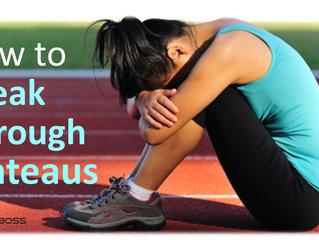 How to break through plataeus