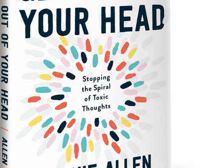 """""""Get Out of Your Head"""" by Jennie Allen - Summer Book Study - Chapters 3 & 4"""