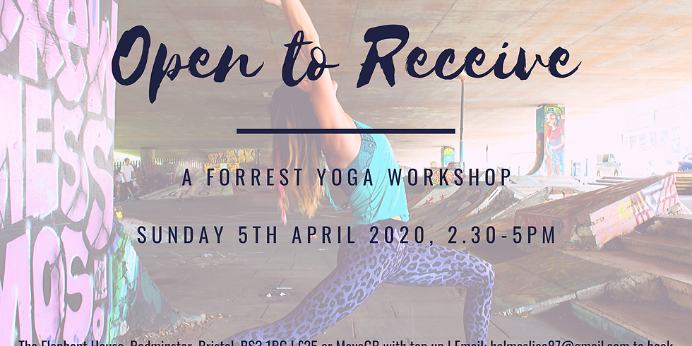 Open to Receive - A Forrest Yoga Workshop