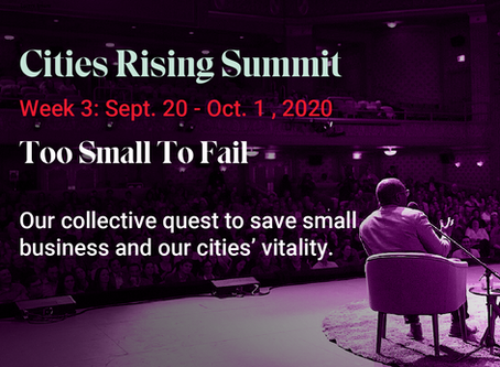 Announcing Week 3 of the Cities Rising Summit: Too Small To Fail