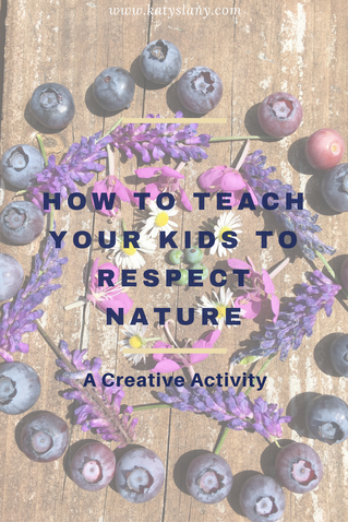 How to teach your kids respect for nature