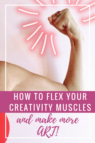 How to flex your creativity muscles and start making more art!