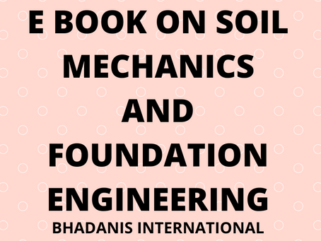 BHADANIS NOTES ON SOIL MECHANICS AND FOUNDATION ENGINEERING CALL 9911259530