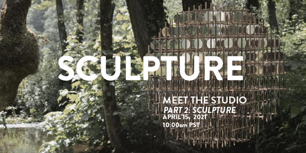 MEET THE STUDIO - SCULPTURE