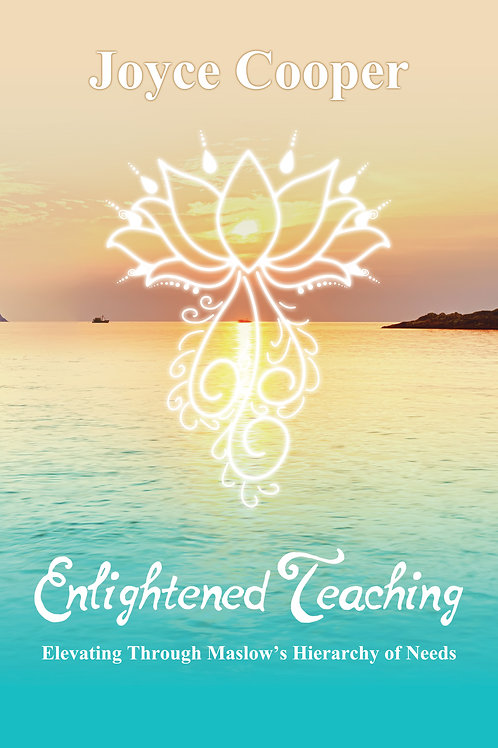 Enlightened Teaching: Elevating Through Maslow's Hierarchy of Needs Paperback