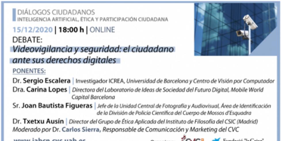 """Debate """"Videovigilancia y seguridad: La ciudadanía delante de sus derechos digitales"""""""