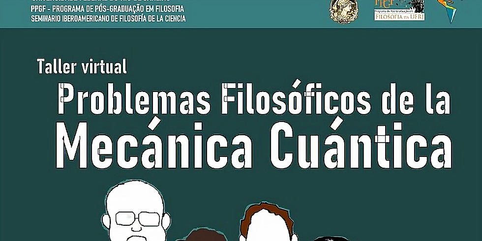 Taller Virtual Problemas Filosóficos de la Mecánica Cuántica (3ª Sesión)