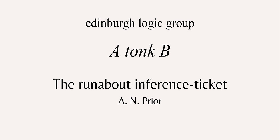 Logic group: Tonk (The runabout inference-ticket) - Edinburgh Phil Soc