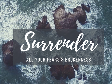 Surrender all Your Fears