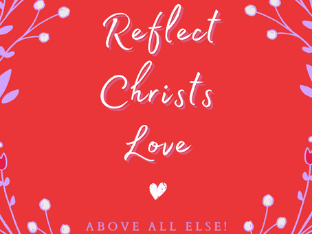 Reflect Christ's Love