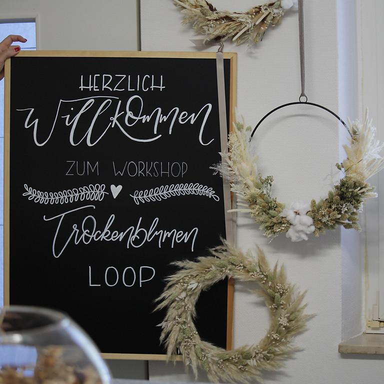 Workshop > Trockenblumen Loop