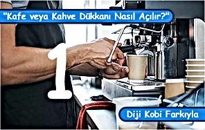 Kafe veya Kahve Dükkanı Nasıl Açılır? - 1