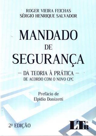 MANDADO DE SEGURANCA-DA TEORIA A PRATICA