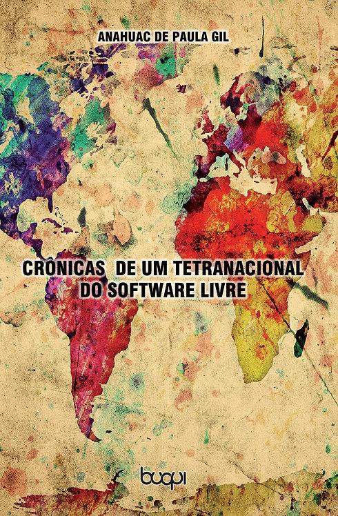 Crônicas de um tetra-nacional do software livre