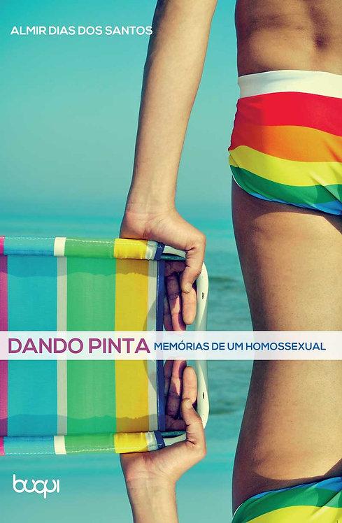 Dando Pinta: Memórias de um Homossexual