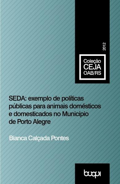 SEDA: Exemplo de Políticas Públicas para Animais Domésticos