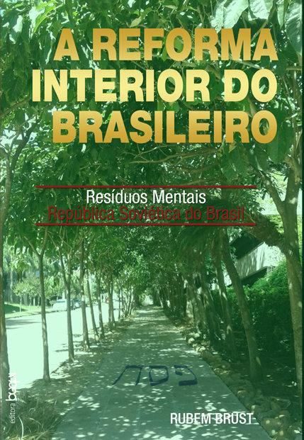 A Reforma Interior do Brasileiro: Resíduos Mentais República Soviética do Brasil