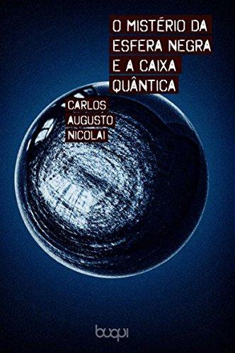 O Mistério da Esfera Negra e a Caixa Quântica