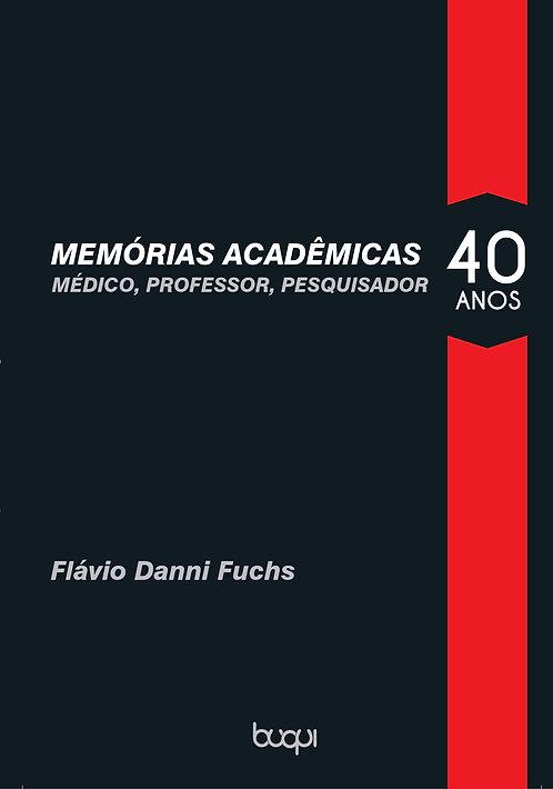 Memórias acadêmicas: médico, professor, pesquisador - 40 anos