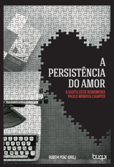 A Persistência do Amor: A Santa Sede Rememora Paulo Mendes Campos