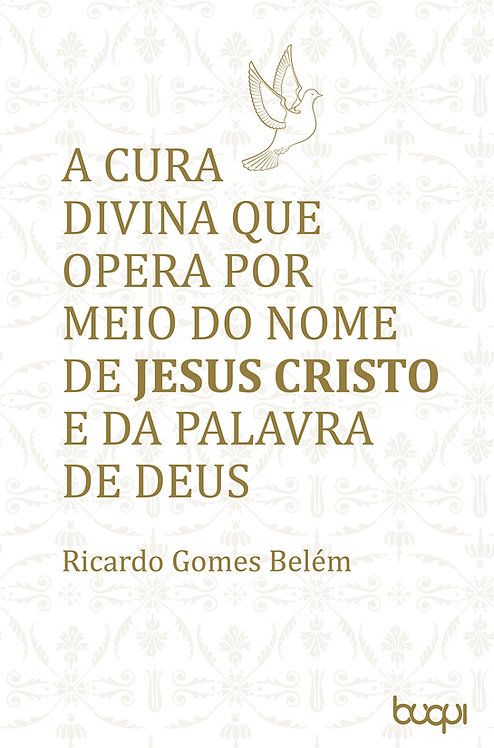 A cura divina que opera através do nome de Jesus Cristo e da palavra de Deus