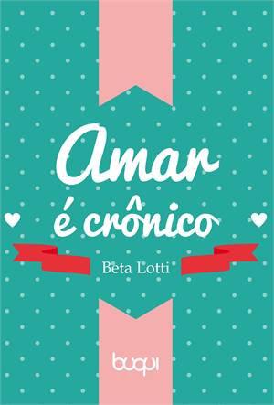 Amar é crônico