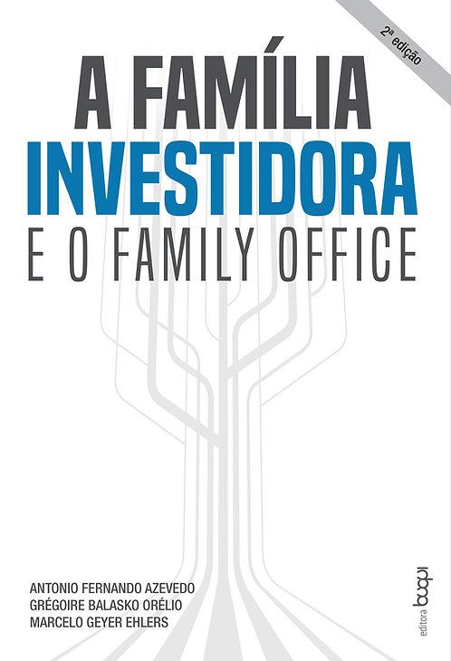 A família investidora e o family office ED. 2