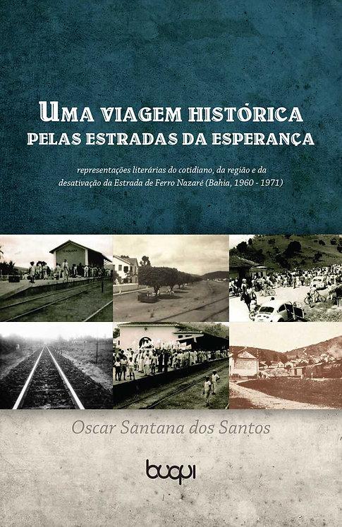 Uma Viagem histórica pelas Estradas da Esperança
