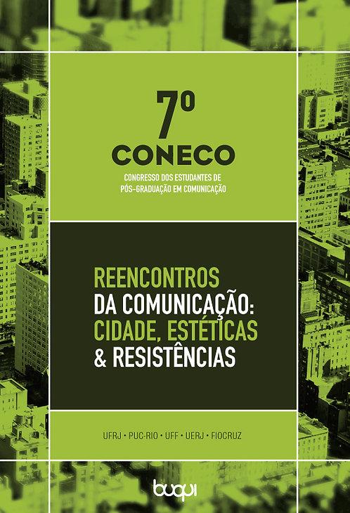 7º Coneco: Reencontros da Comunicação: Cidade, Estéticas & Resistências