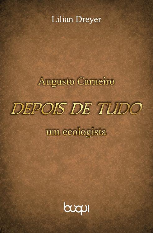 Augusto Carneiro: Depois de tudo, um Ecologista