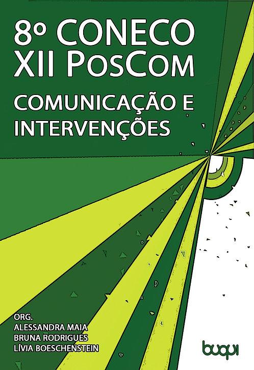8º Coneco/XII PosCom: Comunicação e Intervenções