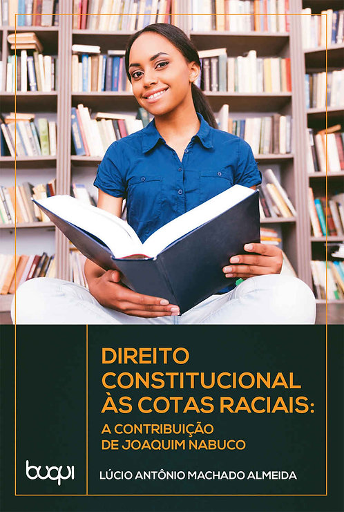 Direito Constitucional às Cotas Raciais: A Contribuição de Joaquim Nabuco