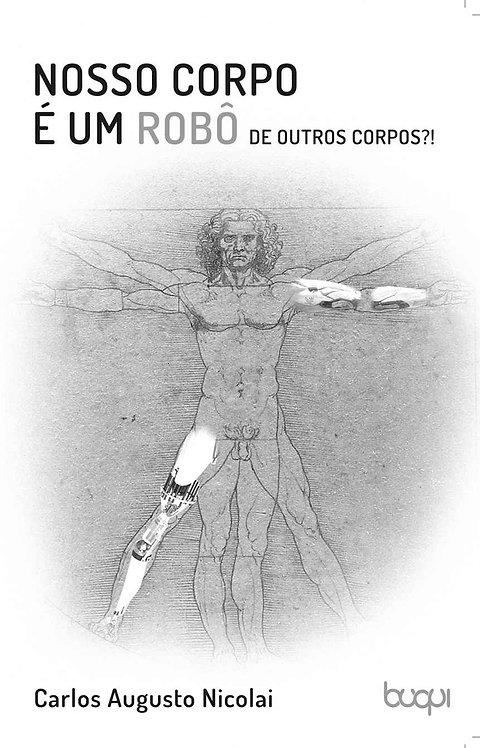 Nosso Corpo é um Robo de Outros Corpos?