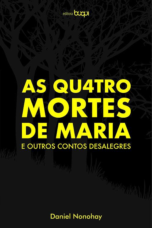 As quatro mortes de Maria e outros contos desalegres