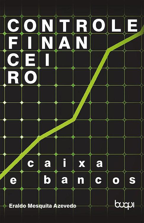 Controle Financeiro: Caixas e Bancos: Volume 1