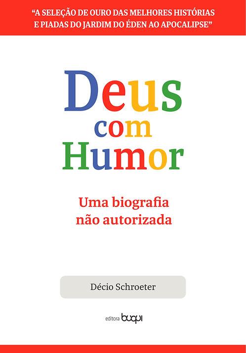 Deus com humor: uma biografia não autorizada