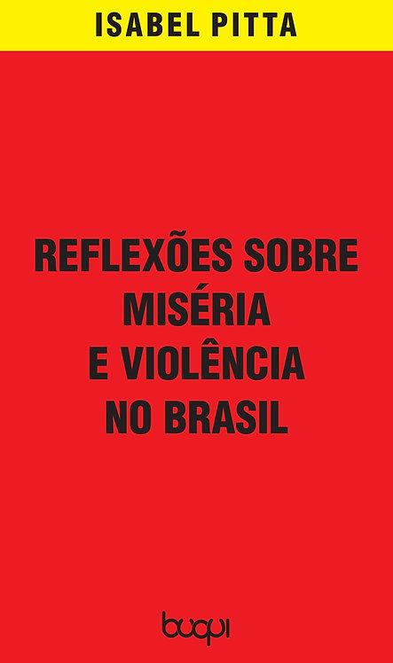 Reflexões sobre miséria e violência no Brasil