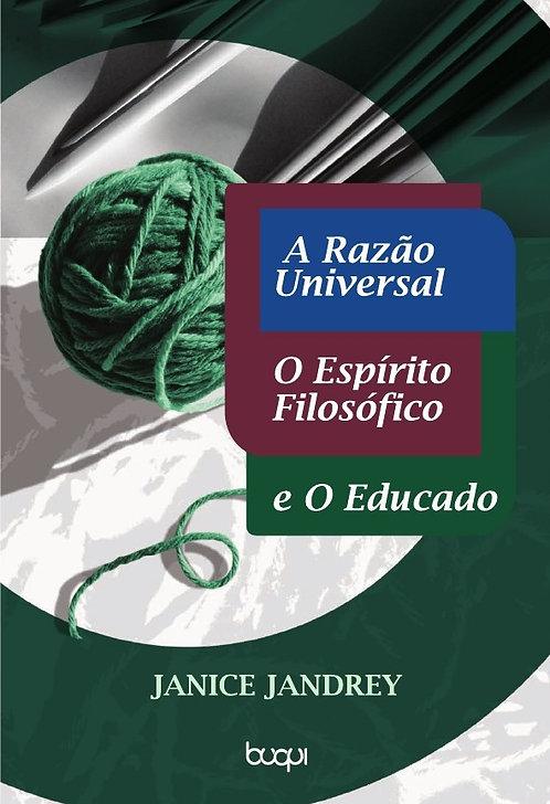 A Razão Universal, O Espírito Filosófico e O Educado