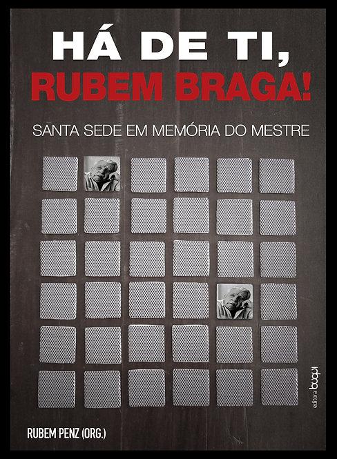 Há de Ti, Rubem Braga: Santa Sede em Memória do Mestre