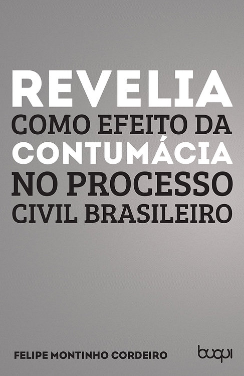 Revelia como efeito da contumácia no processo civil brasileiro